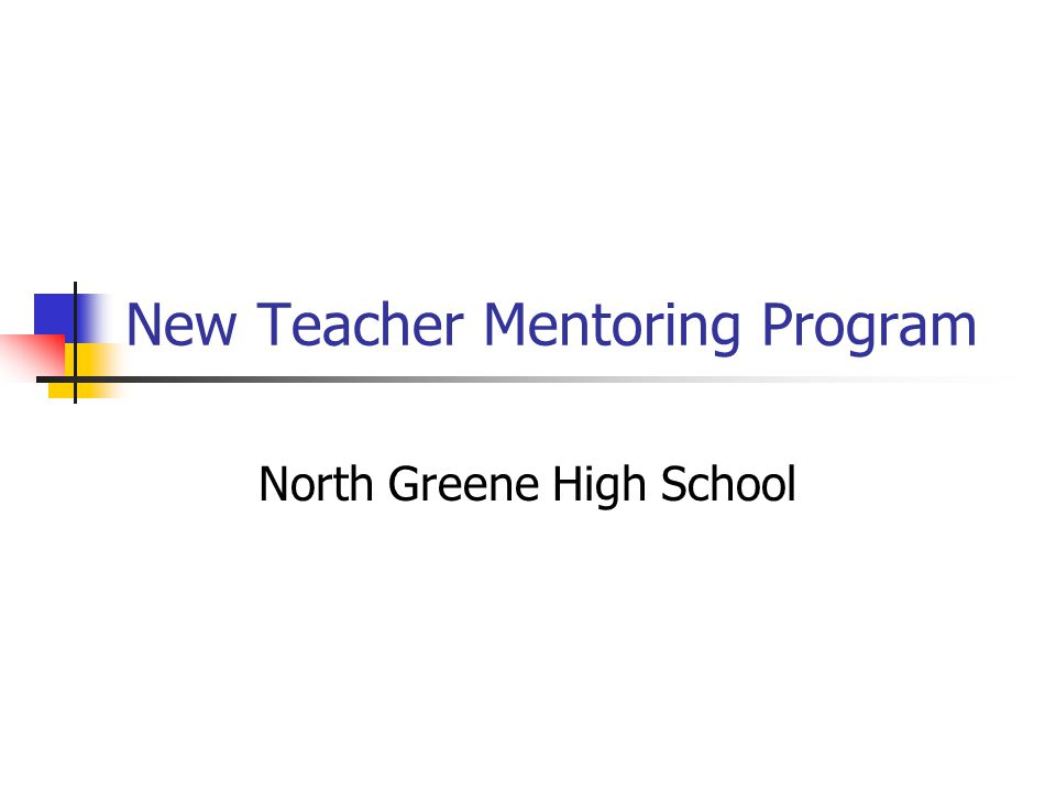 New Teacher Mentoring Program North Greene High School