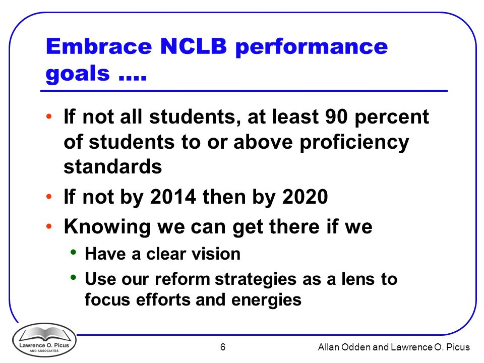 6 Allan Odden and Lawrence O.Picus Embrace NCLB performance goals ….