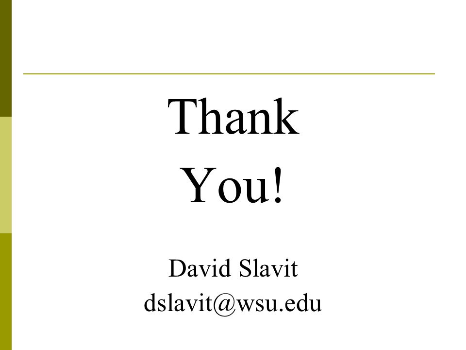 Thank You! David Slavit dslavit@wsu.edu