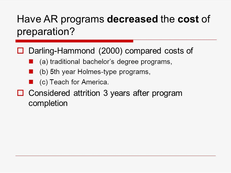 Have AR programs decreased the cost of preparation.