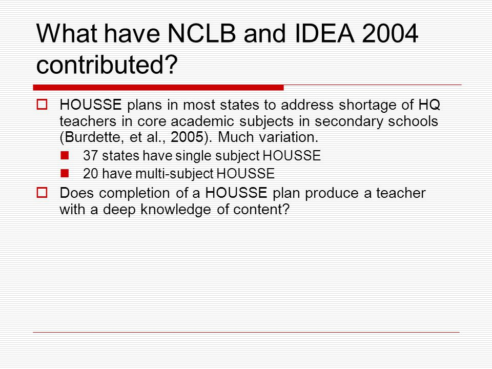 What have NCLB and IDEA 2004 contributed.