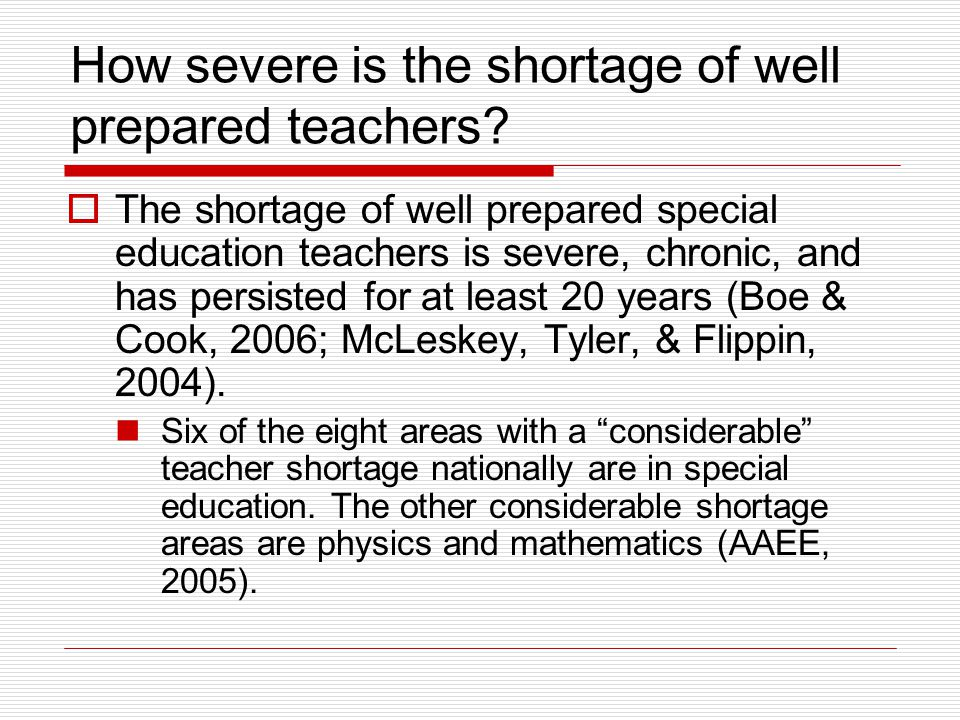 How severe is the shortage of well prepared teachers.