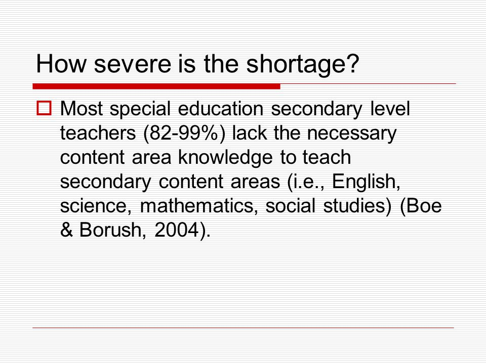 How severe is the shortage.