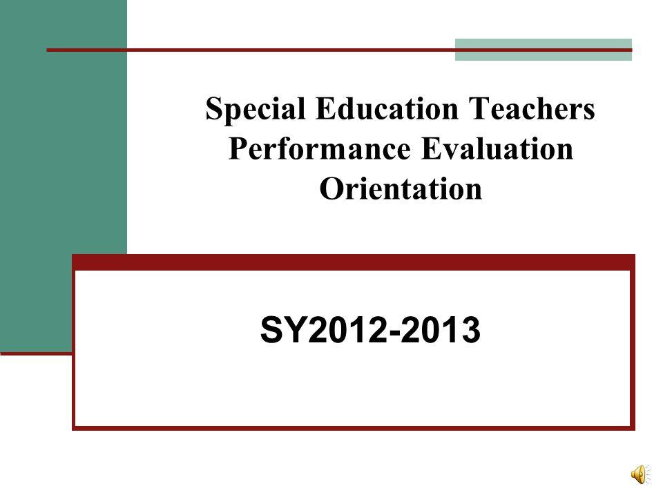 Special Education Teachers Performance Evaluation Orientation SY2012-2013