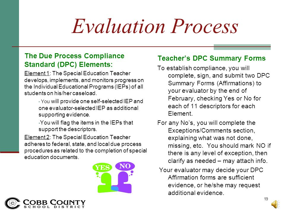Evaluation Process. 4. Due Process Compliance Standard (DPC): The Special Education Teacher completes all required and assigned duties related to the