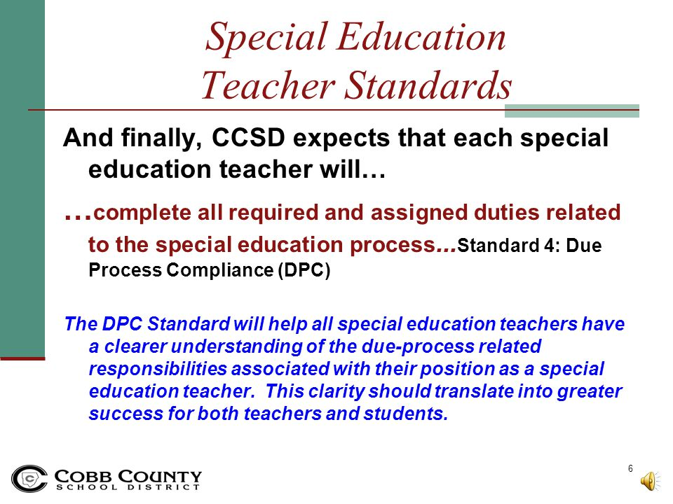 And finally, CCSD expects that each special education teacher will… … complete all required and assigned duties related to the special education process...