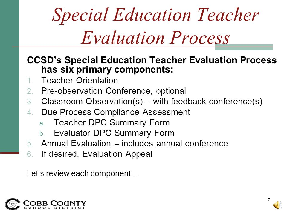 Special Education Teacher Evaluation Process CCSD's Special Education Teacher Evaluation Process has six primary components: 1.