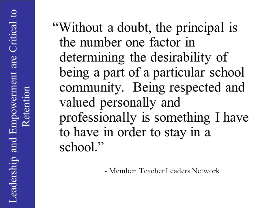 """Without a doubt, the principal is the number one factor in determining the desirability of being a part of a particular school community. Being respe"