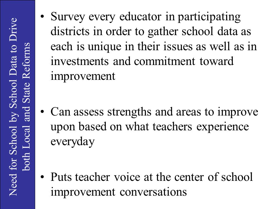 Survey every educator in participating districts in order to gather school data as each is unique in their issues as well as in investments and commit