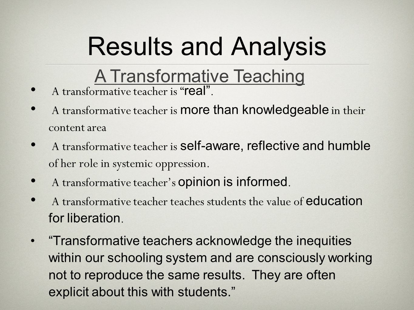 """Results and Analysis A transformative teacher is """" real"""". A transformative teacher is more than knowledgeable in their content area A transformative t"""