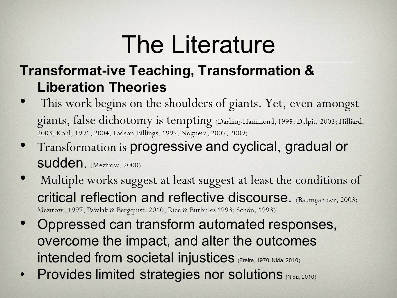 The Literature Transformat-ive Teaching, Transformation & Liberation Theories This work begins on the shoulders of giants. Yet, even amongst giants, f
