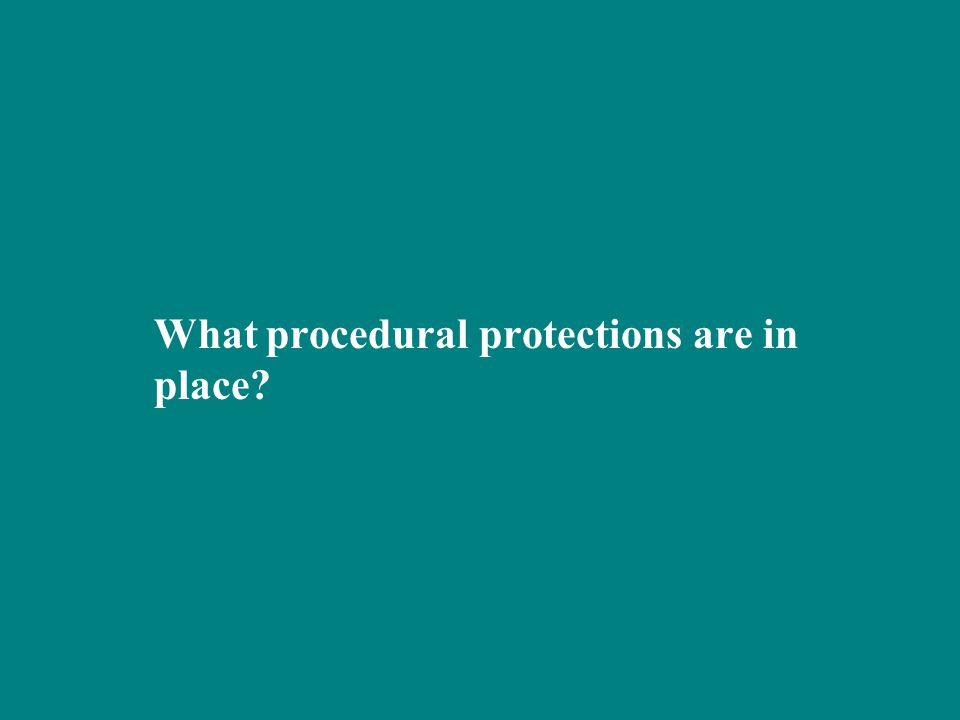 What procedural protections are in place?