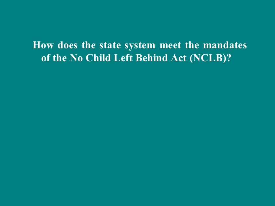How does the state system meet the mandates of the No Child Left Behind Act (NCLB)