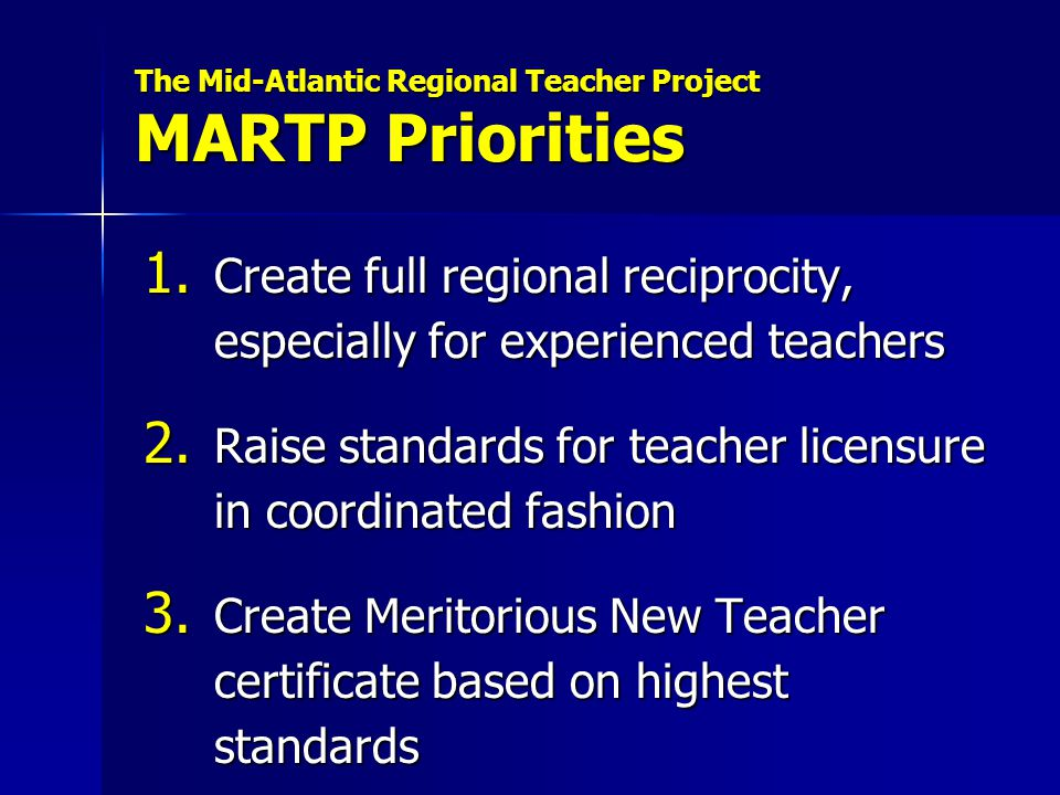 The Mid-Atlantic Regional Teacher Project MARTP Priorities 1.
