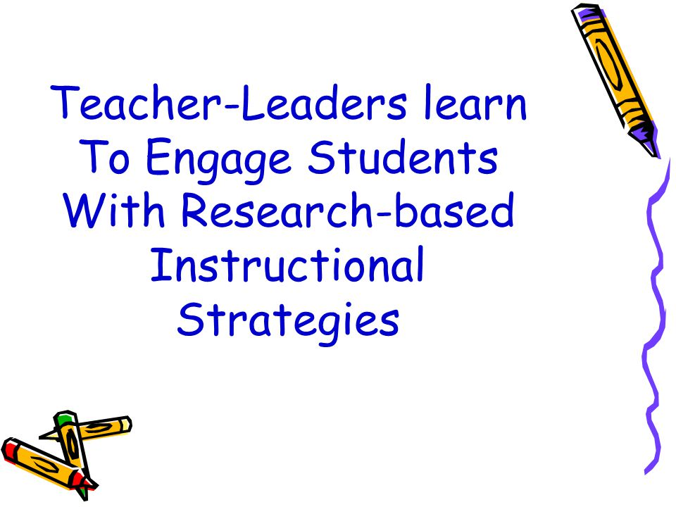 Teacher-Leaders learn To Engage Students With Research-based Instructional Strategies
