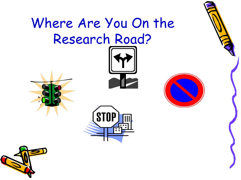 Where Are You On the Research Road
