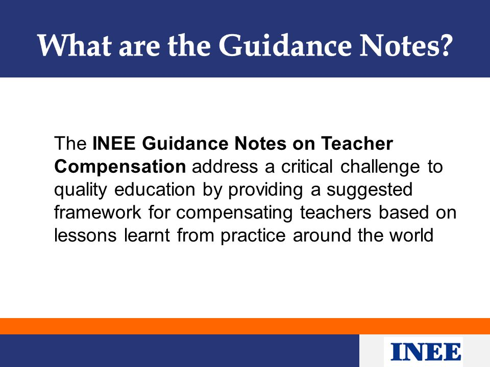 The INEE Guidance Notes on Teacher Compensation address a critical challenge to quality education by providing a suggested framework for compensating