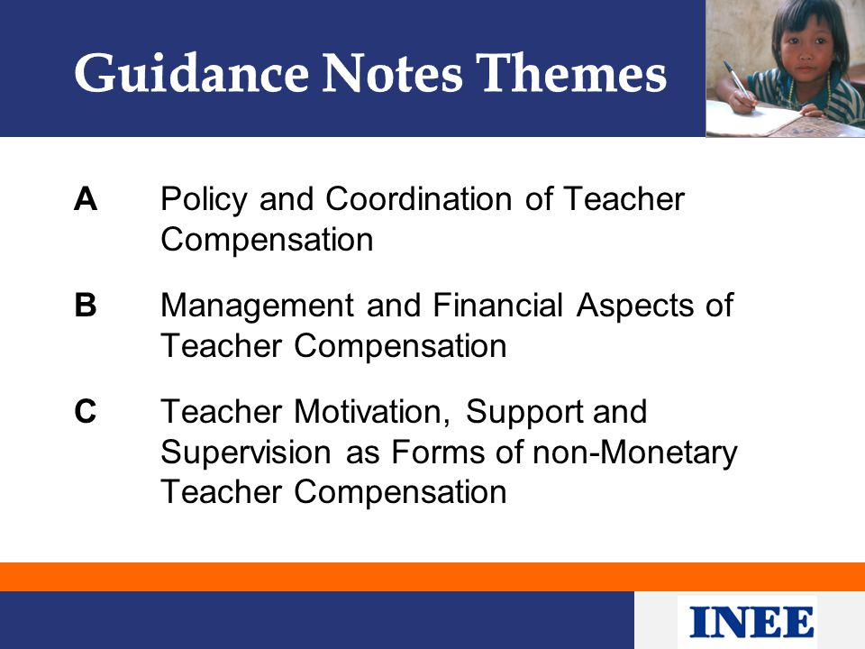 A Policy and Coordination of Teacher Compensation B Management and Financial Aspects of Teacher Compensation C Teacher Motivation, Support and Supervision as Forms of non-Monetary Teacher Compensation
