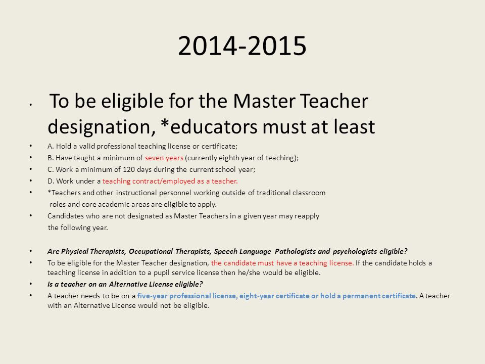2014-2015 To be eligible for the Master Teacher designation, *educators must at least A.