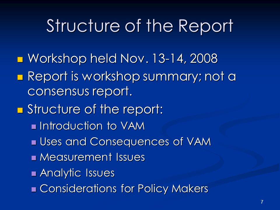 7 Structure of the Report Workshop held Nov. 13-14, 2008 Workshop held Nov.