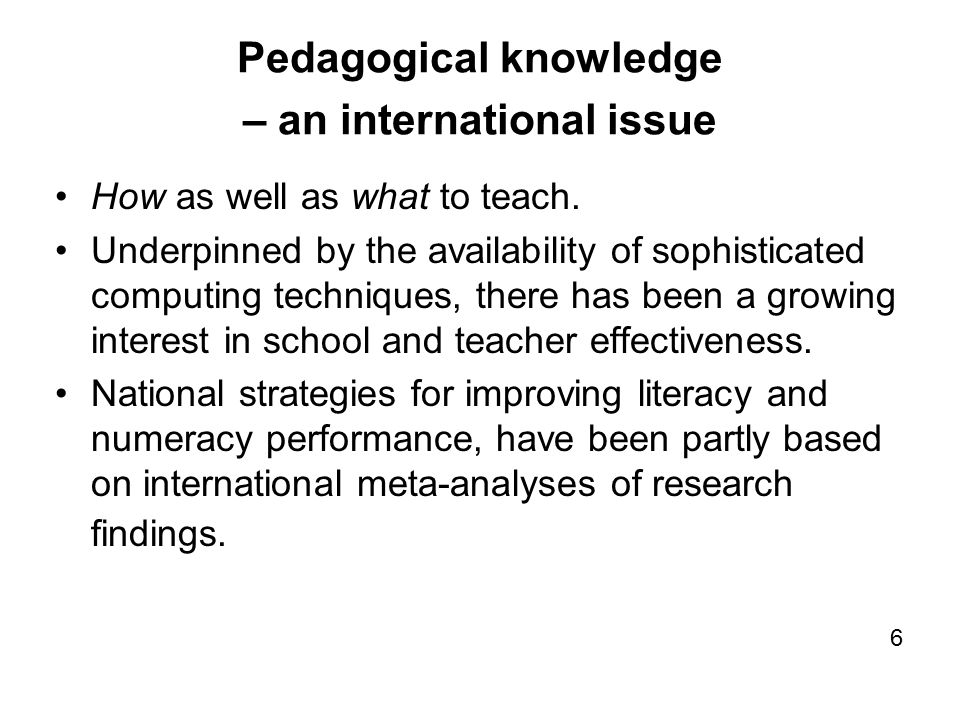 Pedagogical knowledge – an international issue How as well as what to teach.