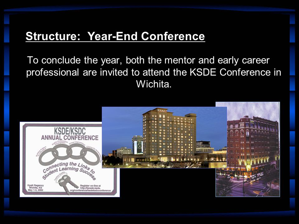 To conclude the year, both the mentor and early career professional are invited to attend the KSDE Conference in Wichita.