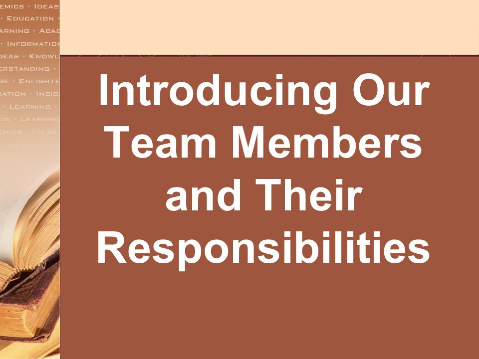 Introducing Our Team Members and Their Responsibilities
