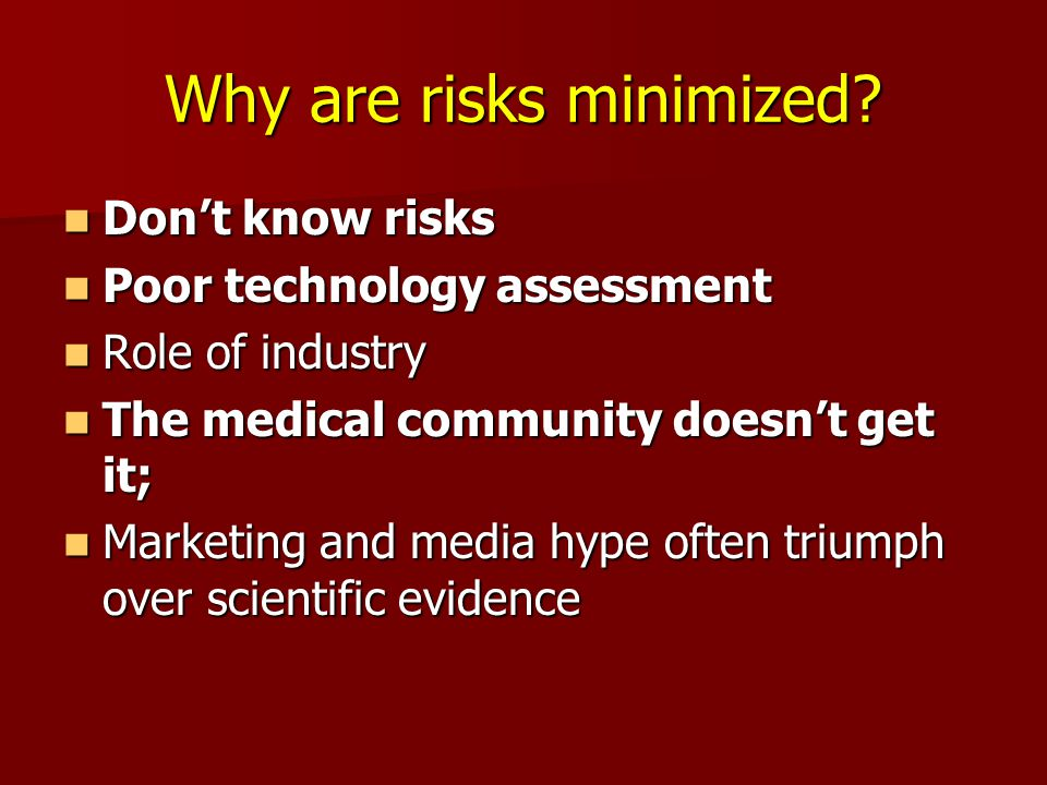Why are risks minimized.