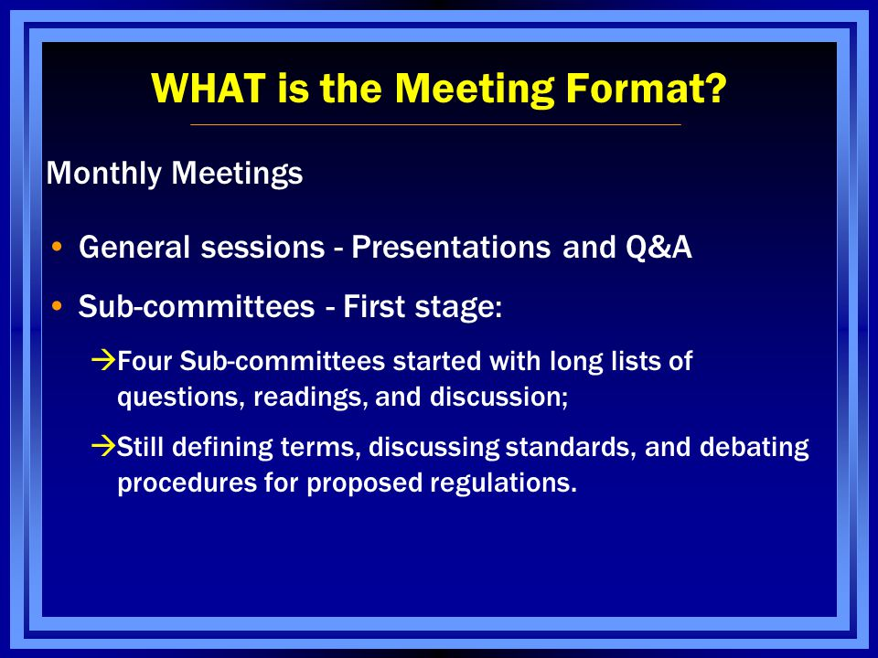 WHAT is the Meeting Format.