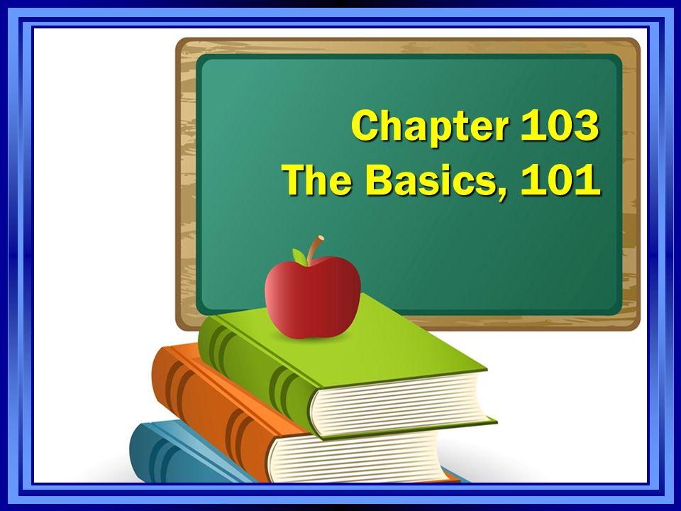 Chapter 103 The Basics, 101