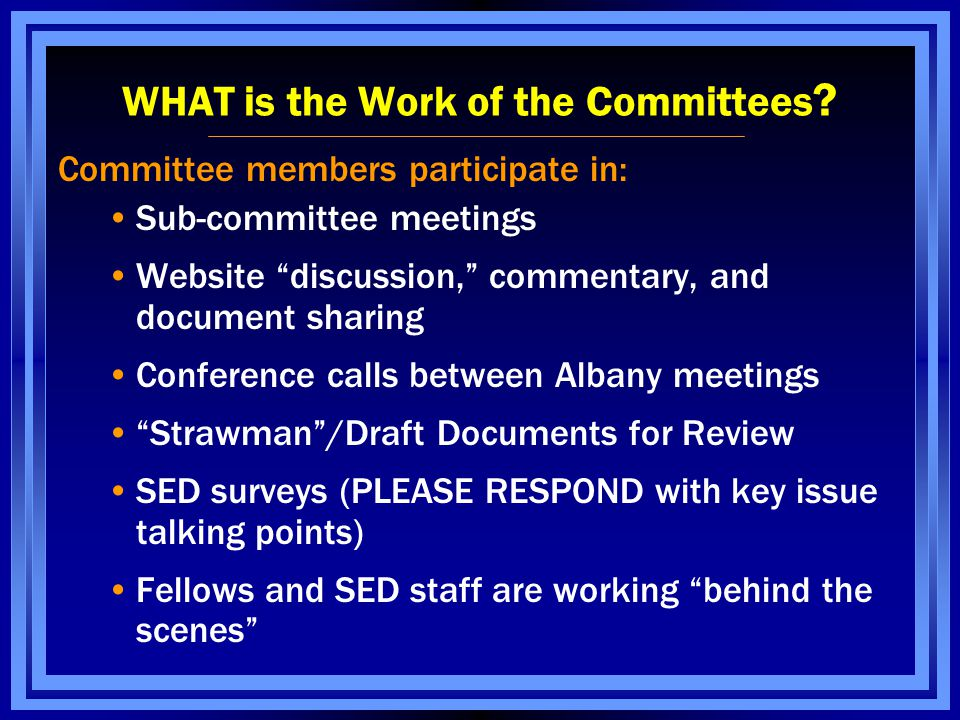 WHAT is the Work of the Committees .
