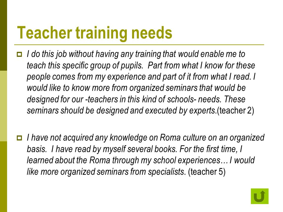 Teacher training needs  I do this job without having any training that would enable me to teach this specific group of pupils.