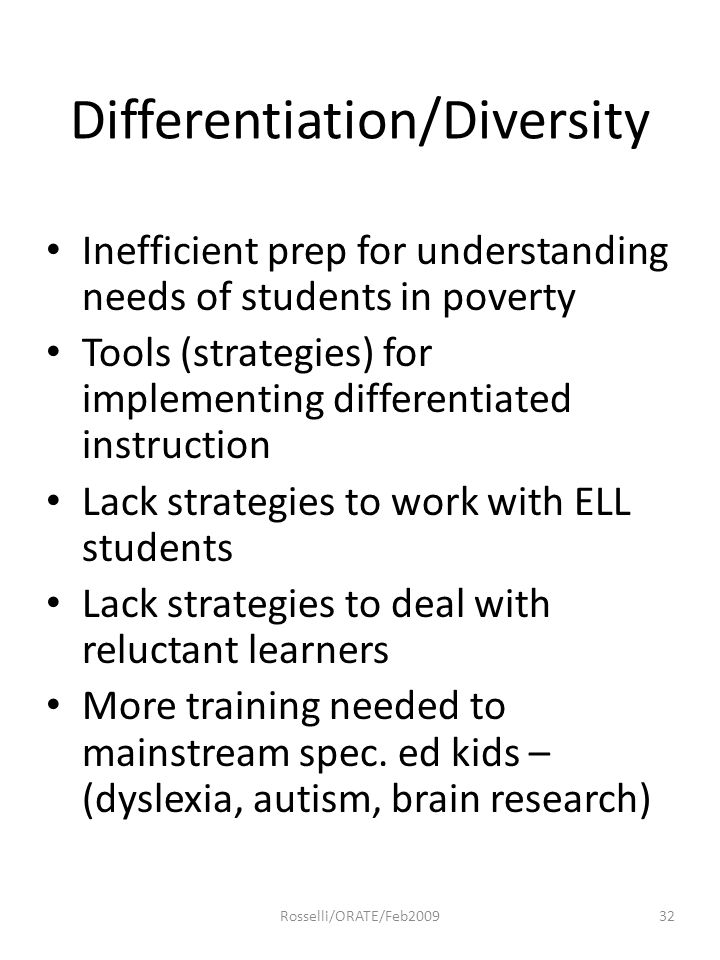 Differentiation/Diversity Inefficient prep for understanding needs of students in poverty Tools (strategies) for implementing differentiated instructi