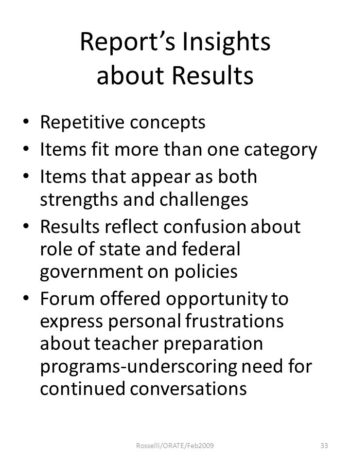 Report's Insights about Results Repetitive concepts Items fit more than one category Items that appear as both strengths and challenges Results reflec