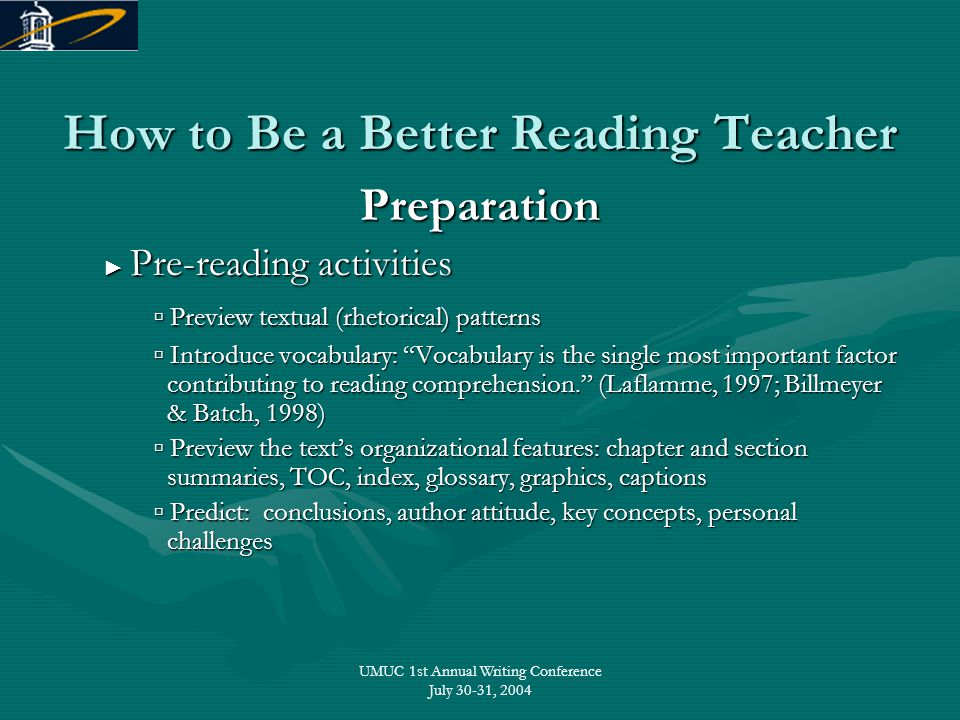 UMUC 1st Annual Writing Conference July 30-31, 2004 How to Be a Better Reading Teacher Preparation ► Pre-reading activities ► Pre-reading activities ▫