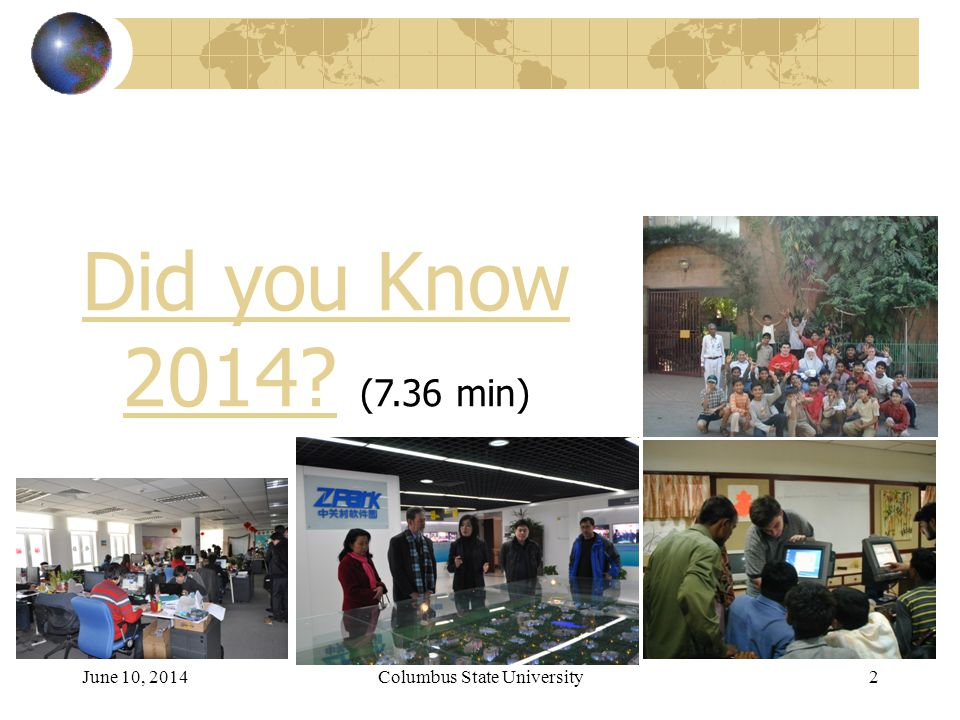 Columbus State University 2 Did you Know 2014?Did you Know 2014? (7.36 min)