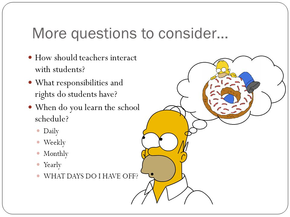 More questions to consider… How should teachers interact with students.