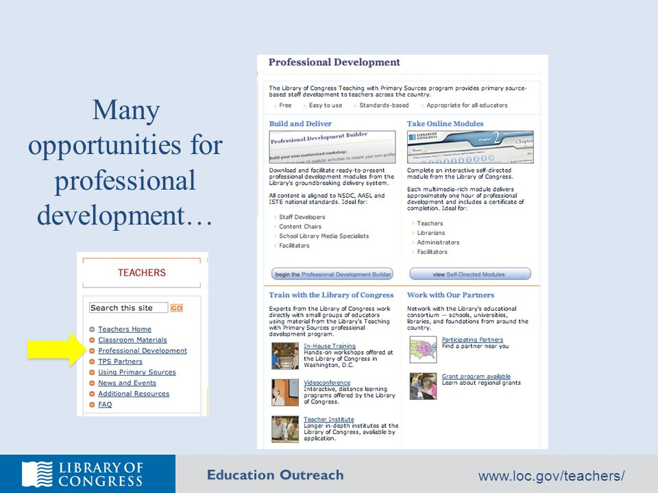 Education Outreach www.loc.gov/teachers/ Many opportunities for professional development…