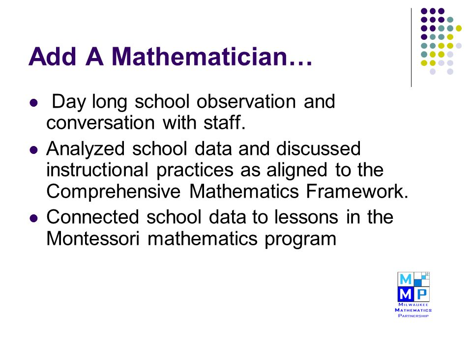Add A Mathematician… Day long school observation and conversation with staff. Analyzed school data and discussed instructional practices as aligned to