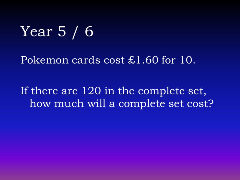 Year 5 / 6 Pokemon cards cost £1.60 for 10.
