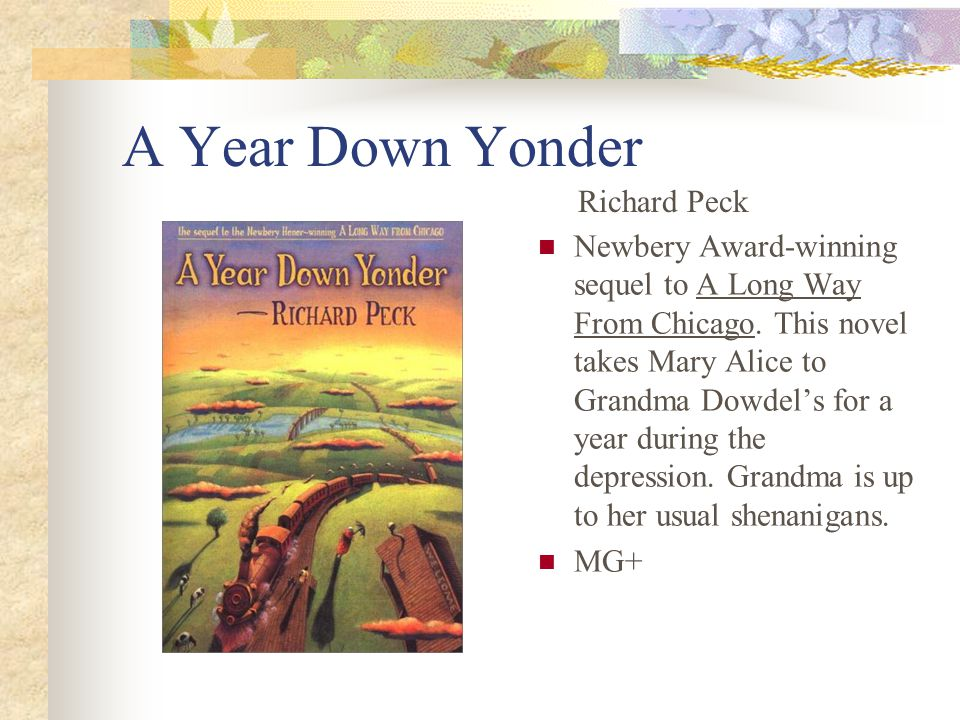 A Year Down Yonder Newbery Award-winning sequel to A Long Way From Chicago.