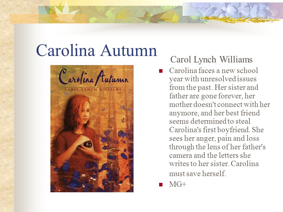 Carolina Autumn Carolina faces a new school year with unresolved issues from the past.