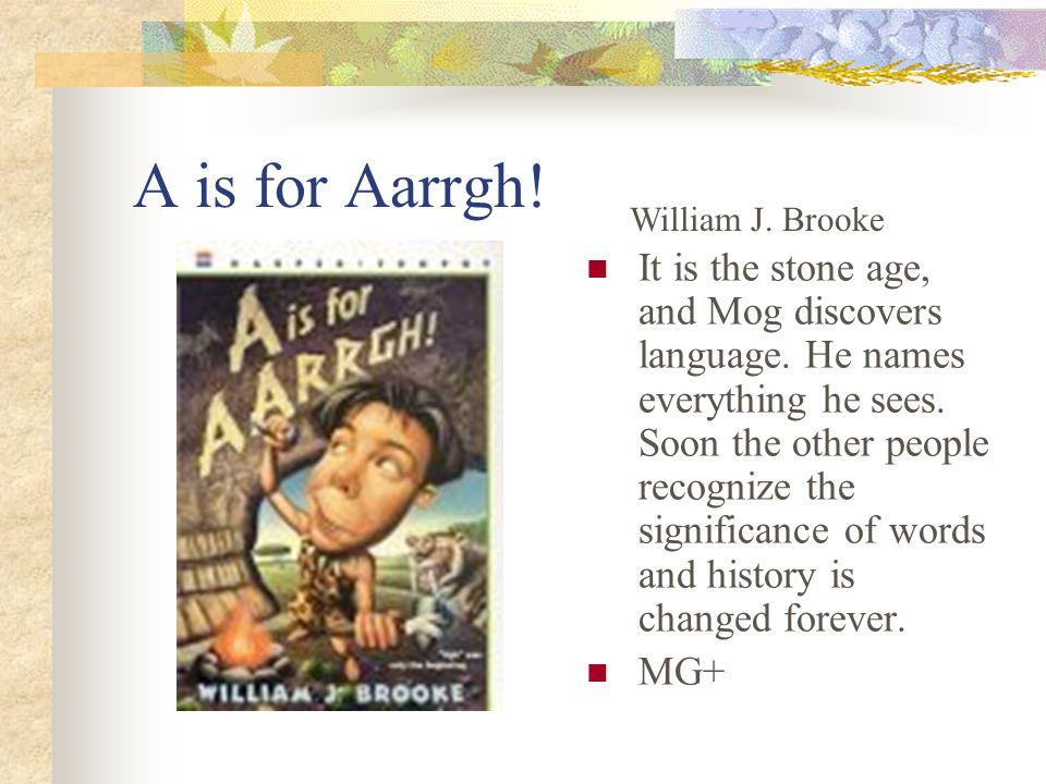 A is for Aarrgh. It is the stone age, and Mog discovers language.