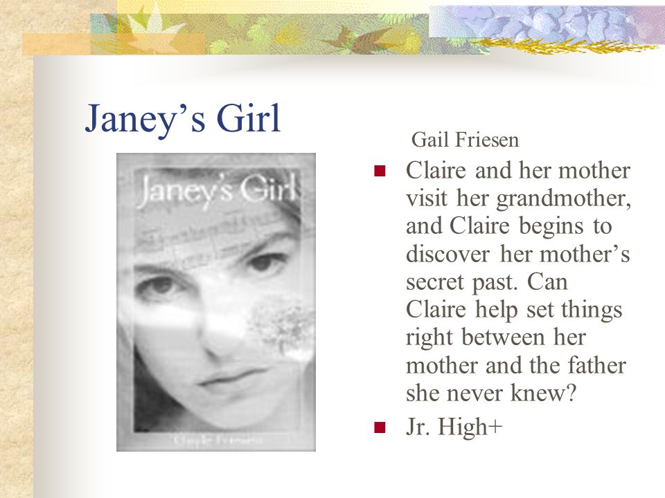 Janey's Girl Claire and her mother visit her grandmother, and Claire begins to discover her mother's secret past.