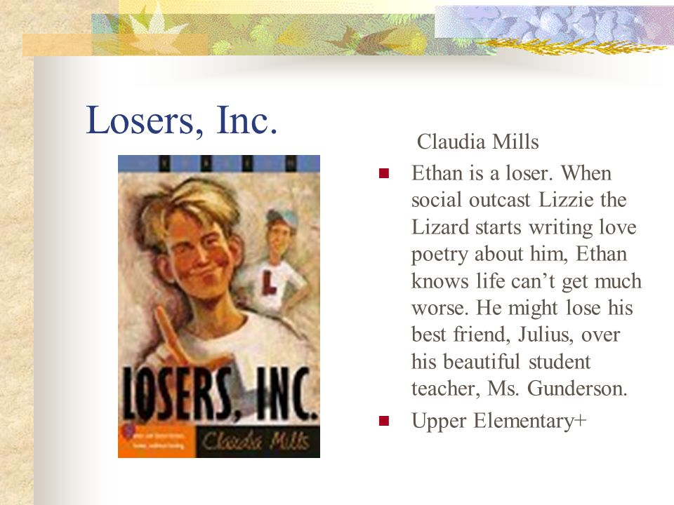 Losers, Inc. Ethan is a loser.