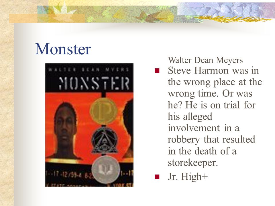 Monster Steve Harmon was in the wrong place at the wrong time.