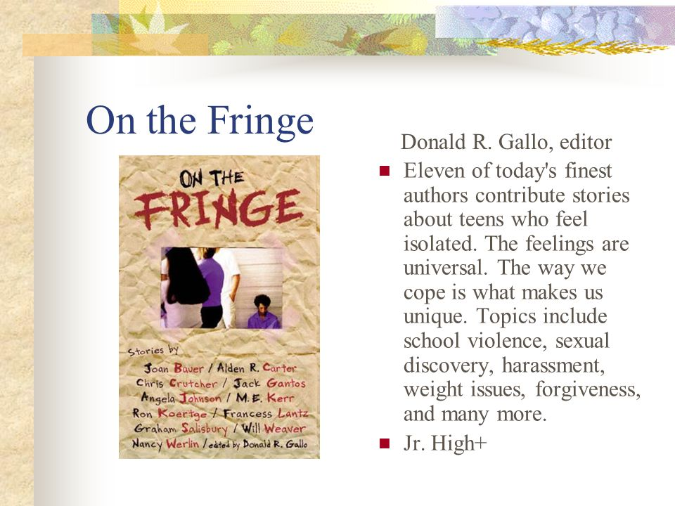 On the Fringe Eleven of today s finest authors contribute stories about teens who feel isolated.