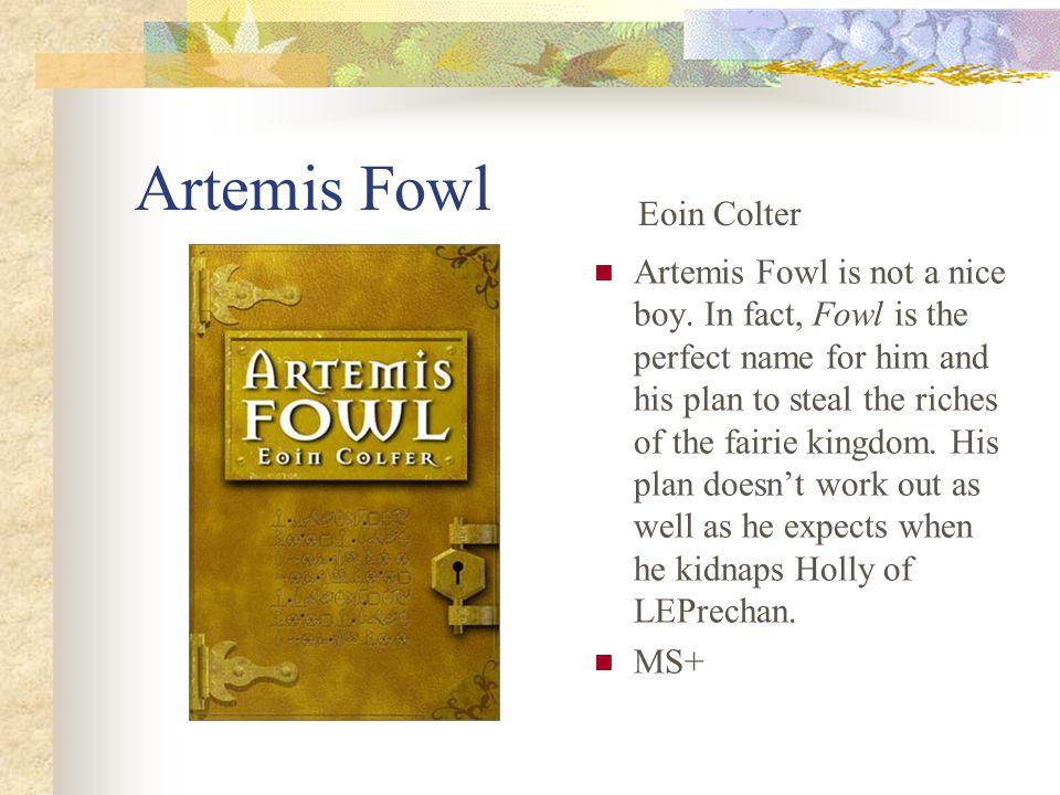 Artemis Fowl Artemis Fowl is not a nice boy.