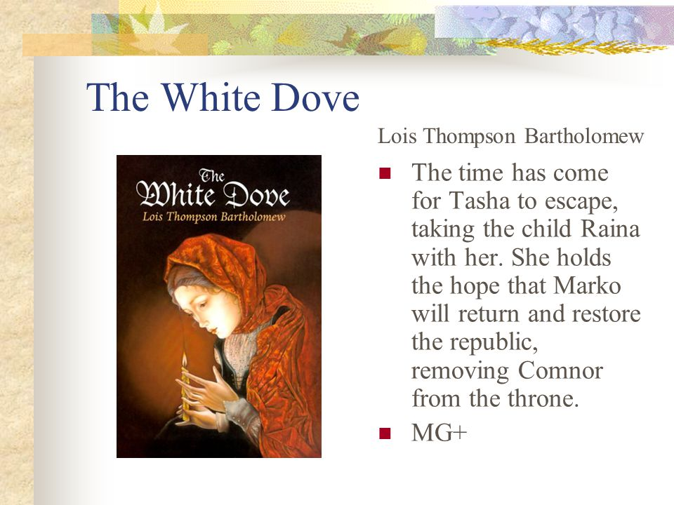 The White Dove The time has come for Tasha to escape, taking the child Raina with her.