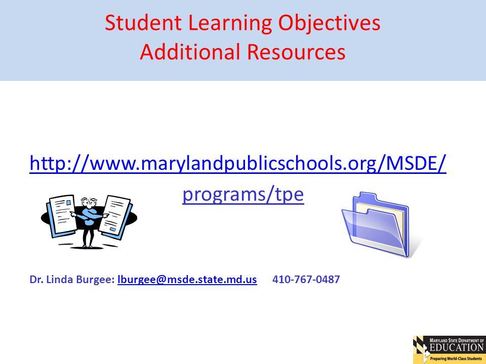 Teacher & Principal Evaluation System http://www.marylandpublicschools.org/MSDE/ programs/tpe Dr. Linda Burgee: lburgee@msde.state.md.us 410-767-0487l